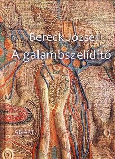 Bereck József - A GALAMBSZELÍDÍTŐ