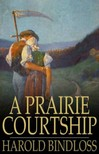 Bindloss Harold - A Prairie Courtship [eK�nyv: epub,  mobi]