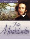 - Felix Mendelssohn [eK�nyv: epub, mobi]