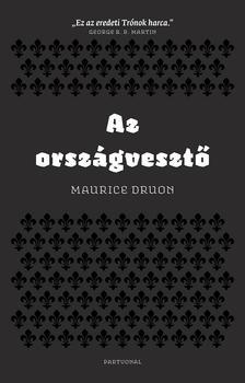 Maurice Druon - Az országvesztő