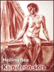 Bea Heiling - Kam�leon-sors (M�sodik kiad�s) [eK�nyv: epub, mobi]
