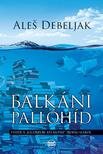 "Ale� Debeljak - Balk�ni pall�h�d - Essz�k a ""jugoszl�v Atlantisz"" irodalm�r�l"