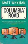 WHYMAN, MATT - Columbia Road [antikvár]