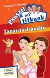 Brezina Thomas - TAN�R-T�VIR�NY�T� - PSSSZT! A MI TITKUNK