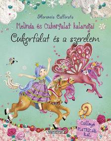 Florencia Cafferata - Melinda és Cukorfalat kalandjai - Cukorfalat és a szerelem