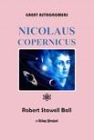 Ball Robert Stawell - Great Astronomers (Nicolaus Copernicus) [eK�nyv: epub,  mobi]