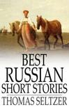 Seltzer Thomas - Best Russian Short Stories [eKönyv: epub,  mobi]