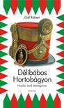 G�L R�BERT - D�LIB�BOS HORTOB�GYON - HUSZKA JEN� �LETE �S M�VEI