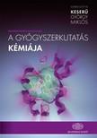 Keserű György Miklós - A gyógyszerkutatás kémiája [eKönyv: epub,  mobi]