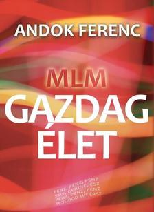 Andok Ferenc - MLM -Gazdag Élet