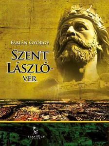 FÁBIÁN GYÖRGY - Szent László-vér