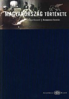 Romsics Ign�c (szerk.) - MAGYARORSZ�G T�RT�NETE - SZERK.: ROMSICS IGN�C