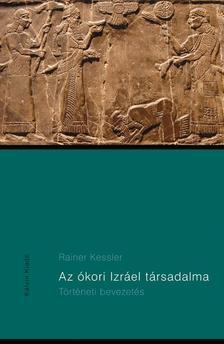 Rainer Kessler - Az �kori Izr�el t�rsadalma-T�rt�neti bevezet�s