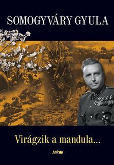 Somogyv�ri Gyula - Vir�gzik a mandula #