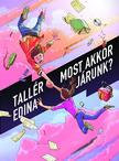 Tall�r Edina - Most akkor j�runk?