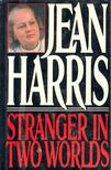 HARRIS, JEAN - Stranger in Two Worlds [antikvár]