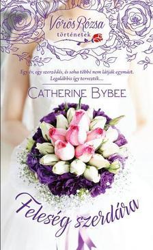 Catherine Bybee - Feles�g szerd�ra