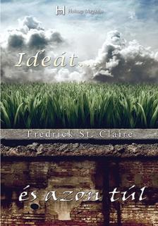 Fredrick St. Claire - Ide�t ... �s azon t�l