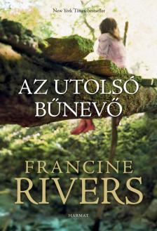 Francine Rivers - Az utolsó bűnevő [eKönyv: epub, mobi]