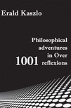 Kaszlo Erald - Philosophical adventures in Over 1001 reflexions [eK�nyv: epub,  mobi]