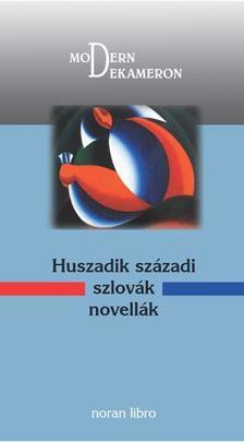 - HUSZADIK SZÁZADI SZLOVÁK NOVELLÁK