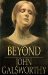 John Galsworthy - Beyond [eK�nyv: epub,  mobi]