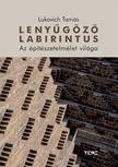 Lukovich Tam�s - Leny�g�z� labirintus