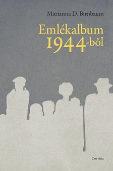 Marianna D. Birnbaum - Emlékalbum 1944-ből