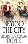 Arthur Conan Doyle - Beyond the City [eKönyv: epub,  mobi]