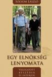 Sólyom László - EGY ELNÖKSÉG LENYOMATA