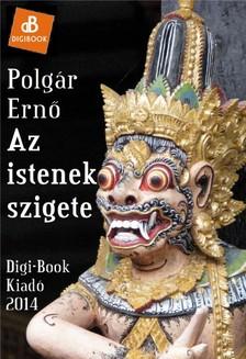 POLGÁR ERNŐ - Az istenek szigete [eKönyv: epub, mobi]