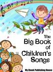 House My Ebook Publishing - The Big Book of Children's Songs [eKönyv: epub,  mobi]