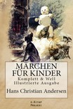 Hans Christian Andersen, Paul Arndt, Nikolai Karasin, E. Klimsch, E. Kepler - Märchen für Kinder [eKönyv: epub,  mobi]
