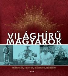 - Világhírű magyarok