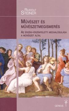 Rudolf Steiner - M�v�szet �s m�v�szetmegismer�s