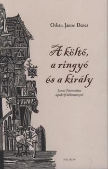 ORB�N J�NOS D�NES - A k�lt�, a ringy� �s a kir�ly #