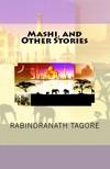 Rabindran�th Tagore - Mashi,  and Other Stories [eK�nyv: epub,  mobi]
