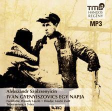 A.I. Szolzsenyicin - IVAN GYENYISZOVICS EGY NAPJA - HANGOSKÖNYV MP3