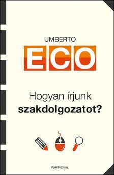 Umberto Eco - Hogyan �rjunk szakdolgozatot?