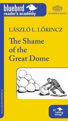 L�szl� L. L�rincz - The Shame of the Great Dome [eK�nyv: epub, mobi]