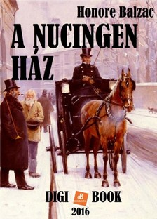 Honoré de Balzac - A Nucingen-ház [eKönyv: epub, mobi]