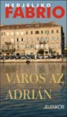 Fabrio Nedjeljko - V�ros az Adri�n