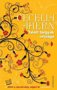 Cecelia Ahern - Talált tárgyak országa
