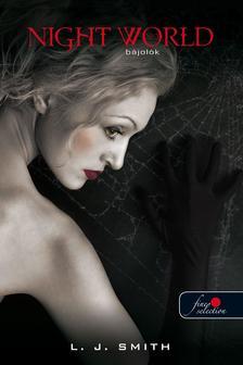 Smith, Lisa J. - Night World 3 Bájolók - PUHA BORÍTÓS