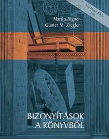 M. Günter Ziegler Martin Aigner - - Bizonyítások a könyvből [eKönyv: pdf]