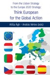András Vértes (eds) Attila Ágh- - From the Lisbon Strategy to the Europe 2020 Strategy: Think European for the Global Action [eKönyv: epub,  mobi]