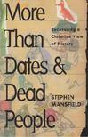 Stephen Mansfield - More Than Dates & Dead People [antikvár]
