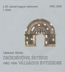 V�mossy Ferenc - A 20. sz�zad magyar �p�t�szete. 1902-2002