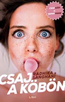 Radhika Sanghani - Csaj a k�b�n [eK�nyv: epub, mobi]