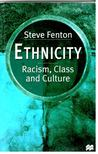 FENTON, STEVE - Ethnicity - Racism,  Class and Culture [antikv�r]